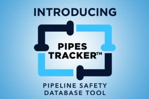 Introducing PIPES Tracker - Pipeline Safety Database Tool